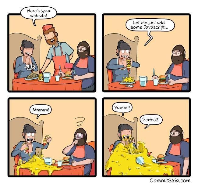"""un serveur apporte un plat de spaghettis """"C'est votre site web"""", la personne servie dit """"ajoutons du JavaScript"""" ajoute énormament de mayonnaise ça recouvre la table """"MMMhh, parfais"""""""